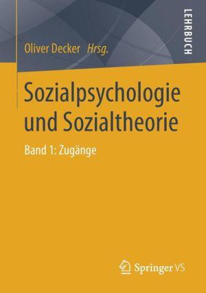 Sozialpsychologie und Sozialtheorie: Band 1: Zugänge