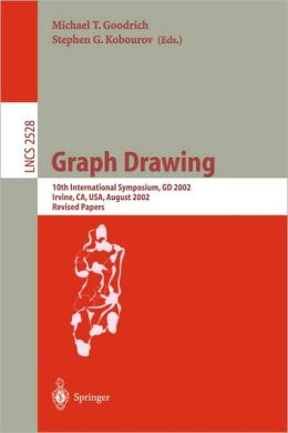 Graph Drawing: 10th International Symposium, GD 2002, Irvine, CA, USA, August 26-28, 2002, Revised Papers