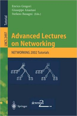 Advanced Lectures on Networking: NETWORKING 2002