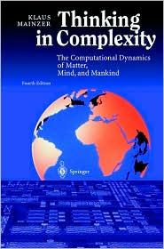 Thinking in Complexity: The Complex Dynamics of Matter, Mind and Mankind
