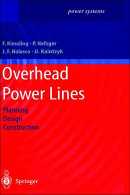 Overhead Power Lines Planning Design Construction By