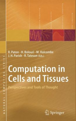 Computation in Cells and Tissues: Perspectives and Tools of Thought