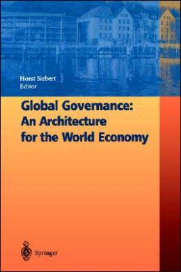 Global Governance: An Architecture for the World Economy