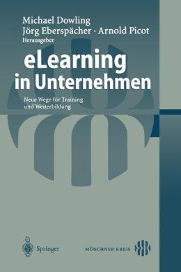 eLearning in Unternehmen: Neue Wege fur Training und Weiterbildung