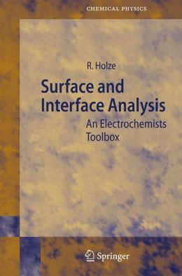 Surface and Interface Analysis: An Electrochemists Toolbox