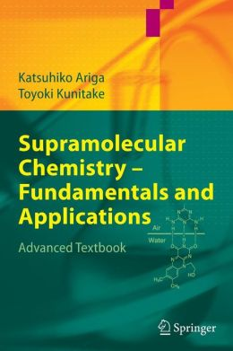 Supramolecular Chemistry - Fundamentals and Applications: Advanced Textbook