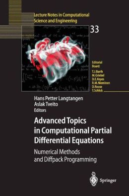 Advanced Topics in Computational Partial Differential Equations: Numerical Methods and Diffpack Programming