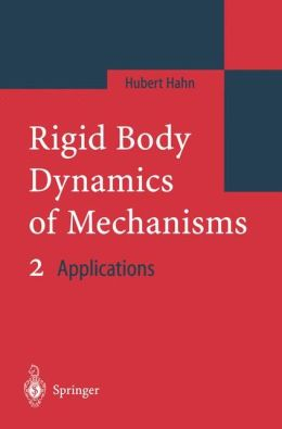 Rigid Body Dynamics of Mechanisms 2: Applications