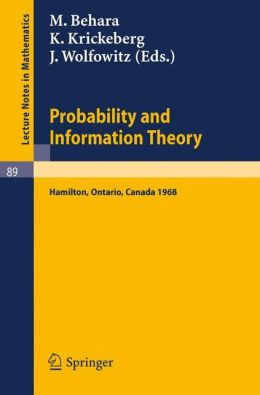 Probability and Information Theory: Proceedings of the International Symposium at McMaster University, Canada, April, 1968