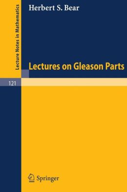 Lectures on Gleason Parts