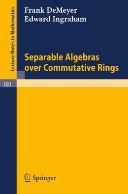 Separable Algebras over Commutative Rings