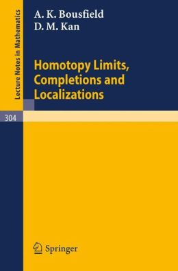 Homotopy Limits, Completions and Localizations