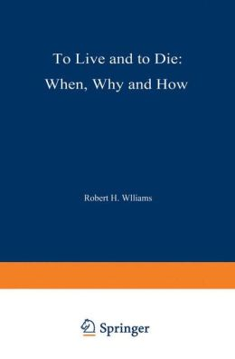 To Live and to Die: When, Why and How