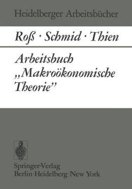 Arbeitsbuch ''Makroökonomische Theorie''