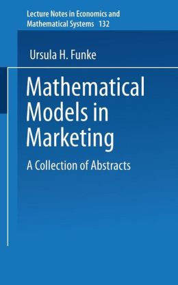 Mathematical Models in Marketing: A Collection of Abstracts