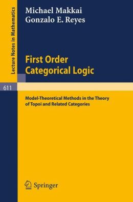 First Order Categorical Logic: Model-Theoretical Methods in the Theory of Topoi and Related Categories