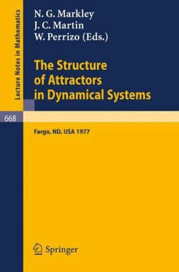 The Structure of Attractors in Dynamical Systems: Proceedings, North Dakota State University, June 20-24, 1977