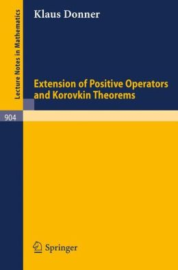 Extension of Positive Operators and Korovkin Theorems