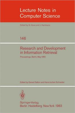 Research and Development in Information Retrieval: Proceedings, Berlin, May 18-20, 1982