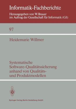 Systematische Software-Qualitätssicherung anhand von Qualitäts- und Produktmodellen