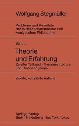 Theorie und Erfahrung: Zweiter Teilband Theorienstrukturen und Theoriendynamik