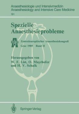 Spezielle Anaesthesieprobleme: Zentraleuropaischer Anaesthesiekongress Graz 1985 Band II