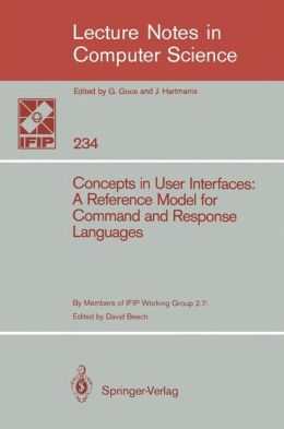 Concepts in User Interfaces: A Reference Model for Command and Response Languages