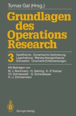 Grundlagen Des Operations Research: Band 3: Spieltheorie, Dynamische Optimierung, Lagerhaltung, Warteschlangentheorie, Simulation, Unscharfe Entscheid