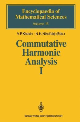 Commutative Harmonic Analysis I: General Survey. Classical Aspects