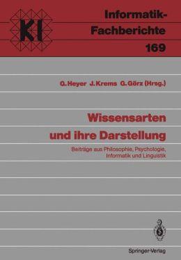 Wissensarten und ihre Darstellung: Beiträge aus Philosophie, Psychologie, Informatik und Linguistik