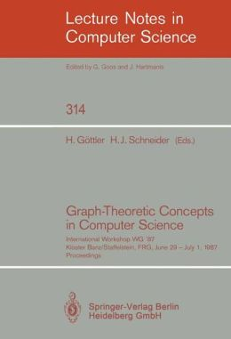 Graph-Theoretic Concepts in Computer Science: International Workshop WG '87, Kloster Banz/Staffelstein, FRG, June 29 - July 1, 1987. Proceedings