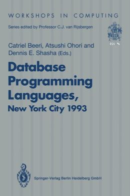Database Programming Languages (DBPL-4): Proceedings of the Fourth International Workshop on Database Programming Languages - Object Models and Languages, Manhattan, New York City, USA, 30 August-1 September 1993