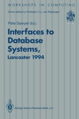 Interfaces to Database Systems (IDS94): Proceedings of the Second International Workshop on Interfaces to Database Systems, Lancaster University, 13-15 July 1994