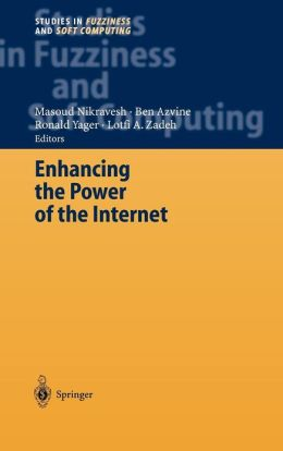 Enhancing the Power of the Internet