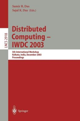 Distributed Computing - IWDC 2003: 5th International Workshop, Kolkata, India, December 27-30, 2003, Proceedings