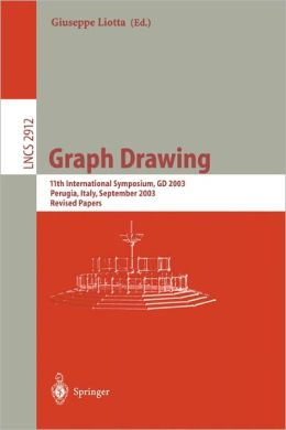 Graph Drawing: 11th International Symposium, GD 2003, Perugia, Italy, September 21-24, 2003, Revised Papers