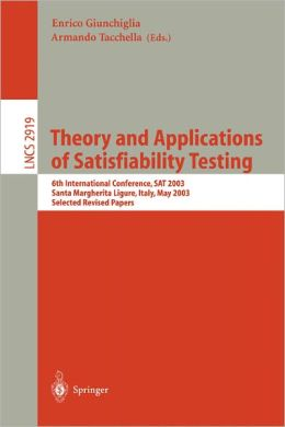 Theory and Applications of Satisfiability Testing: 6th International Conference, SAT 2003. Santa Margherita Ligure, Italy, May 5-8, 2003, Selected Revised Papers