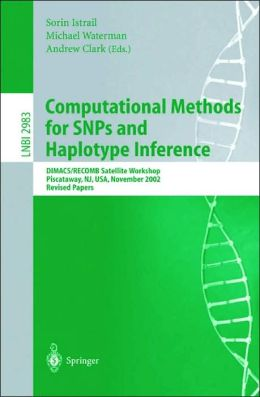 Computational Methods for SNPs and Haplotype Inference: DIMACS/RECOMB Satellite Workshop, Piscataway, NJ, USA, November 21-22, 2002, Revised Papers
