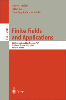 Finite Fields and Applications: 7th International Conference, Fq7, Toulouse, France, May 5-9, 2003, Revised Papers