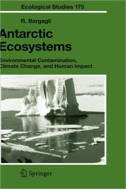 Antarctic Ecosystems: Environmental Contamination, Climate Change, and Human Impact
