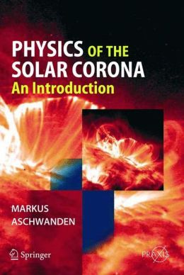 Physics of the Solar Corona: An Introduction with Problems and Solutions