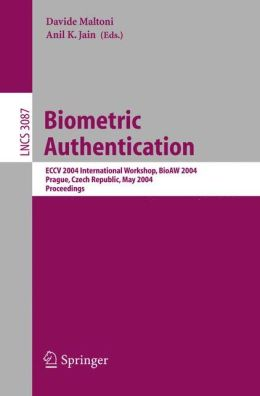 Biometric Authentication: ECCV 2004 International Workshop, BioAW 2004, Prague, Czech Republic, May 15, 2004, Proceedings