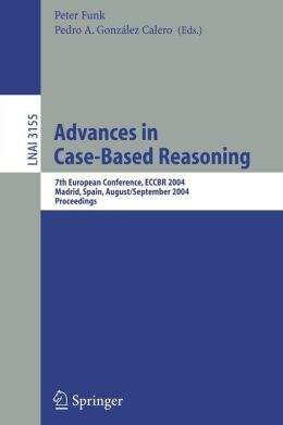 Advances in Case-Based Reasoning: 7th European Conference, ECCBR 2004, Madrid, Spain, August 30 - September 2, 2004, Proceedings