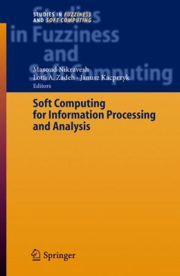 Soft Computing for Information Processing and Analysis