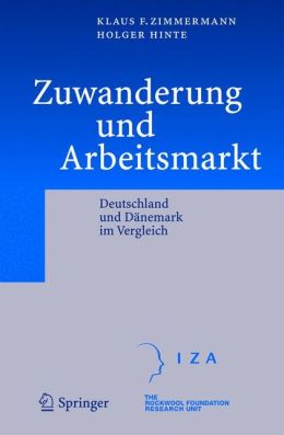 Zuwanderung und Arbeitsmarkt: Deutschland und Dänemark im Vergleich