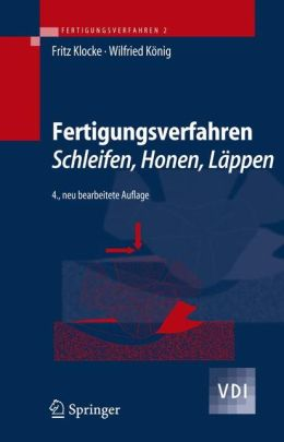 Fertigungsverfahren 2: Schleifen, Honen, Lppen