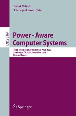 Power-Aware Computer Systems: Third International Workshop, PACS 2003, San Diego, CA, USA, December 1, 2003, Revised Papers