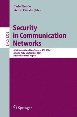 Security in Communication Networks: 4th International Conference, SCN 2004, Amalfi, Italy, September 8-10, 2004, Revised Selected Papers