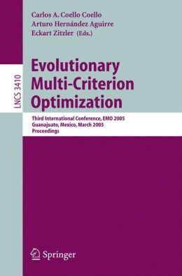 Evolutionary Multi-Criterion Optimization: Third International Conference, EMO 2005, Guanajuato, Mexico, March 9-11, 2005, Proceedings