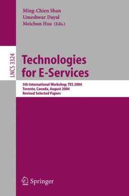 Technologies for E-Services: 5th International Workshop, TES 2004, Toronto, Canada, August 29-30, 2004, Revised Selected Papers